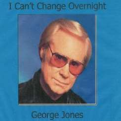 George Jones - I Can't Change Overnight album mp3