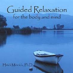 Heidi Minnick, Ph.D. - Guided Relaxation for the Body and Mind album mp3