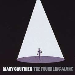 Mary Gauthier - The Foundling Alone album mp3