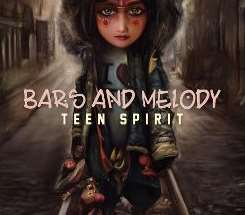 Bars and Melody - Teen Spirit EP album mp3