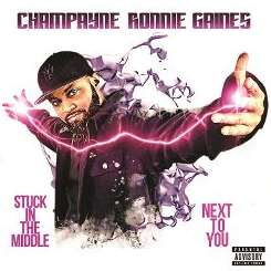 Champayne Ronnie Gaines - Stuck in the Middle album mp3