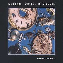 Duggan, Doyle And Liebers - Watching Time Walk album mp3