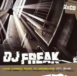 DJ Freak - Too Hard for Pleasure, Pts. 2-3 album mp3