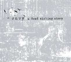 Envy - A Dead Sinking Story album mp3