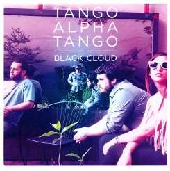 Tango Alpha Tango - Black Cloud album mp3