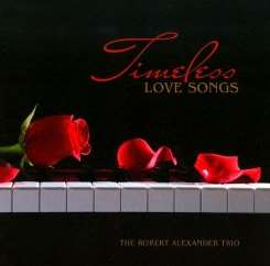 Robert Alexander / The Robert Alexander Trio - Timeless Love Songs album mp3
