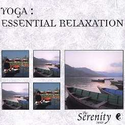 Various Artists - Serenity Series: Yoga Essential Relaxation album mp3