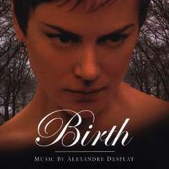 Alexandre Desplat - Birth [Original Motion Picture Soundtrack] album mp3
