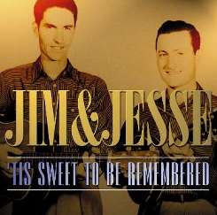 Jim & Jesse - 'Tis Sweet to Be Remembered album mp3