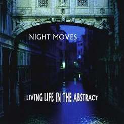 Night Moves - Living Life in the Abstract album mp3