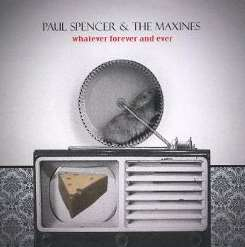 Paul Spencer & The Maxines - Whatever Forever and Ever album mp3