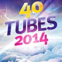 Various Artists - 40 Tubes 2014 album mp3