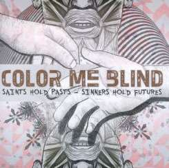 Color Me Blind - Saints Hold Pasts, Sinners Hold Futures album mp3