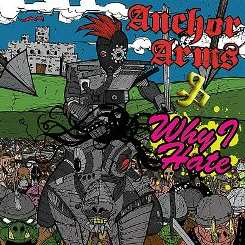 Anchor Arms - Anchor Arms/Why I Hate [Split LP] album mp3