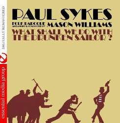 Paul Sykes - What Shall We Do with a Drunken Sailor album mp3