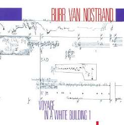 Various Artists - Burr Van Nostrand: Voyage in a White Building I album mp3