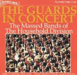 Household Division Massed Bands - Massed Bands of the Household Division: Guards in Concert album mp3