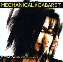 Mechanical Cabaret - Selective Hearing: The Best of 2002-2012 album mp3