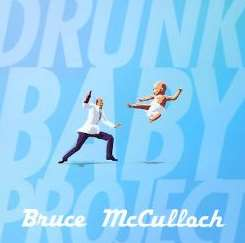 Bruce McCulloch - Drunk Baby Project album mp3