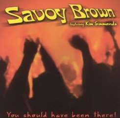 Savoy Brown - You Should Have Been There! album mp3