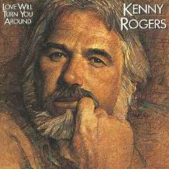 Kenny Rogers - Love Will Turn You Around album mp3