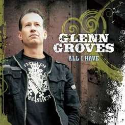Glenn Groves - All I Have album mp3