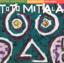 Distro Kuomboka - Toto Mitala: Kalindula Music from Zambia album mp3