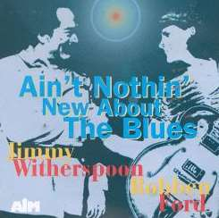 Jimmy Witherspoon / Robben Ford - Ain't Nothin' New About the Blues album mp3