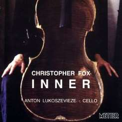 Anton Lukoszevieze - Inner: Cello Music by Christopher Fox album mp3