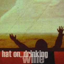 Hat On, Drinking Wine - Hat On, Drinking Wine album mp3
