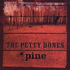 The Petty Bones - Pine album mp3