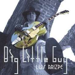 Luis Arizpe - Big Little Guy album mp3