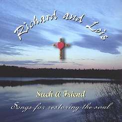 Richard & Lois - Such a Friend: Songs for Restoring the Soul album mp3