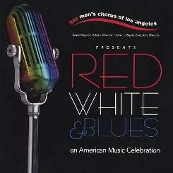 Gay Men's Chorus of Los Angeles - Red, White & Blues album mp3