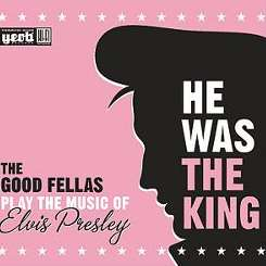 The Good Fellas - He Was the King album mp3