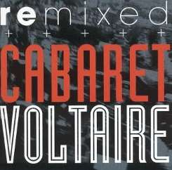 Cabaret Voltaire - Remixed album mp3