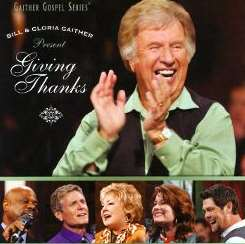 Bill Gaither / Bill & Gloria Gaither / Gloria Gaither / Homecoming Friends - Giving Thanks album mp3