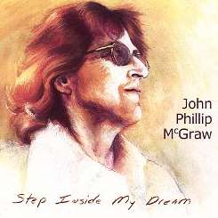 John Phillip McGraw - Step Inside My Dream album mp3