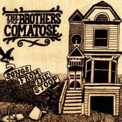 The Brothers Comatose - Songs from the Stoop album mp3