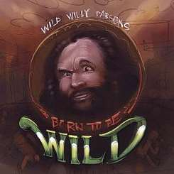 Wild Willy Parsons - Born to Be Wild album mp3
