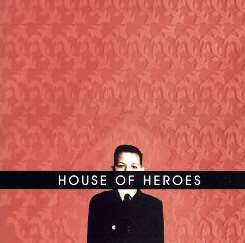 House of Heroes - What You Want Is Now album mp3