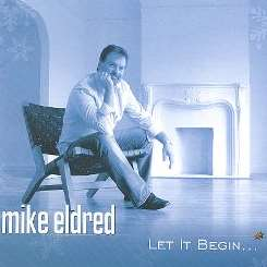 Mike Eldred - Let It Begin album mp3