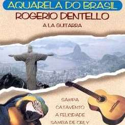 Rogério Dentello - Aquarela Do Brasil album mp3