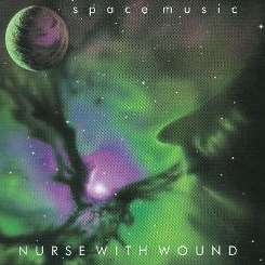 Nurse with Wound - Space Music album mp3