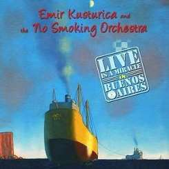 Emir Kusturica - Live Is a Miracle in Buenos Aires album mp3