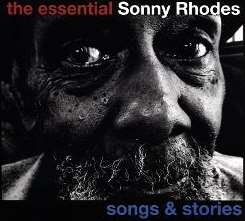 Sonny Rhodes - The Essential Sonny Rhodes: Songs & Stories album mp3
