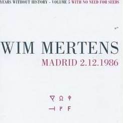 Wim Mertens - Years Without History, Vol. 5: With No Need for Seed album mp3