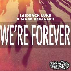 Marc Benjamin / Laidback Luke - We're Forever album mp3
