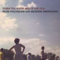 Rose Polenzani / Session Americana - When the River Meets the Sea album mp3