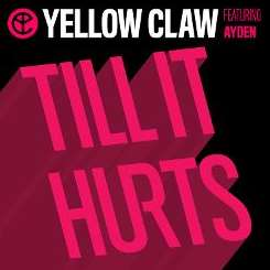 Yellow Claw - Till It Hurts album mp3